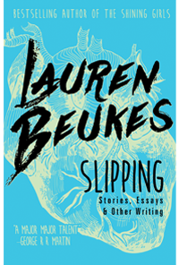 Slipping: Stories, Essays and Other Writing cover - click to view full size