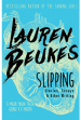 Slipping: Stories, Essays and Other Writing