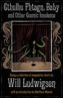 Cthulhu Fhtagn, Baby! and Other Cosmic Insolence cover - click to view full size