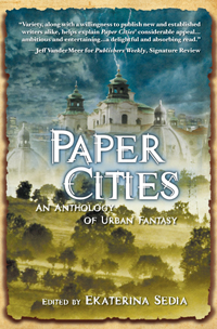 Paper Cities, An Anthology of Urban Fantasy cover - click to view full size