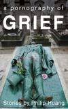 A Pornography of Grief cover - click to view full size