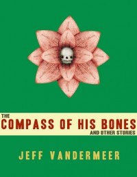 The Compass of His Bones and Other Stories cover - click to view full size