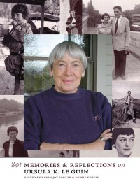 80! Memories and Reflections on Ursula K. Le Guin cover - click to view full size