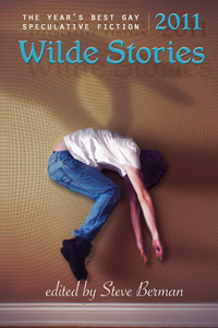Wilde Stories 2011: Best Gay Speculative Fiction cover - click to view full size