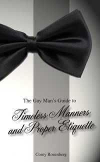 The Gay Man's Guide to Timeless Manners and Proper Etiquette cover - click to view full size