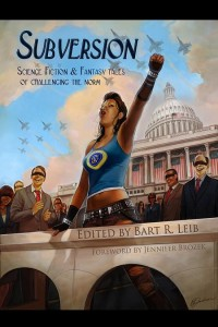 Subversion: Science Fiction and Fantasy Tales of Challenging the Norm cover - click to view full size