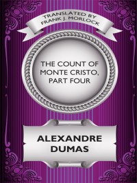 The Count of Monte Cristo, Part Four cover - click to view full size