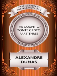 The Count of Monte Cristo, Part Three cover - click to view full size