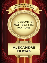 The Count of Monte Cristo, Part One cover - click to view full size