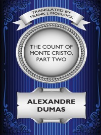 The Count of Monte Cristo, Part Two: The Resurrection of Edmond Dantes cover - click to view full size