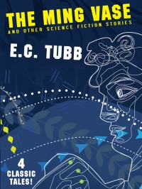 The Ming Vase and Other Science Fiction Stories cover - click to view full size