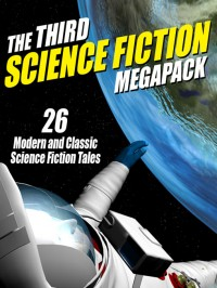 The Third Science Fiction Megapack cover - click to view full size