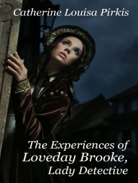 The Experiences of Loveday Brooke, Lady Detective cover - click to view full size