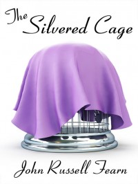 The Silvered Cage cover - click to view full size