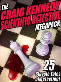 The Craig Kennedy Scientific Detective Megapack cover - click to view full size