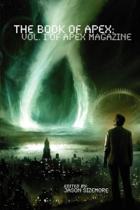 The Book of Apex: Volume 1 of Apex Magazine cover - click to view full size