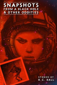 Snapshots from a Black Hole and Other Oddities cover - click to view full size