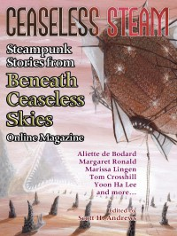 Ceaseless Steam: Steampunk Stories from Beneath Ceaseless Skies Online Magazine cover - click to view full size