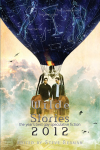 Wilde Stories 2012: The Year's Best Gay Speculative Fiction cover - click to view full size