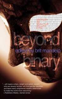 Beyond Binary: Genderqueer and Sexually Fluid Speculative Fiction cover - click to view full size