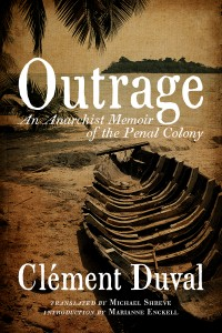 Outrage: An Anarchist Memoir of the Penal Colony cover - click to view full size