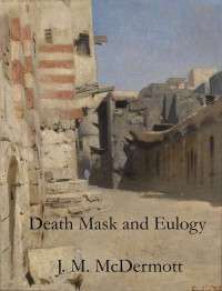 Death Mask and Eulogy, a Novelette cover - click to view full size