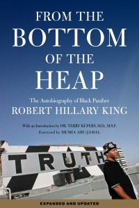 From the Bottom of the Heap: The Autobiography of Black Panther Robert Hillary King  cover - click to view full size