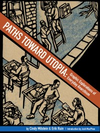 Paths toward Utopia: Graphic Explorations of Everyday Anarchism cover - click to view full size