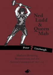Ned Ludd and Queen Mab: Machine-Breaking, Romanticism, and the Several Commons of 1811-12 cover - click to view full size