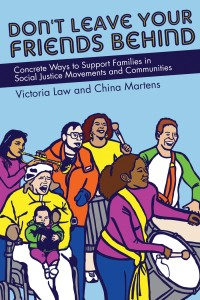 Don't Leave Your Friends Behind: Concrete Ways to Support Families in Social Justice Movements and Communities cover - click to view full size