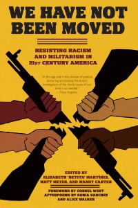 We Have Not Been Moved: Resisting Racism and Militarism in 21st Century America cover