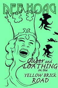 Queer and Loathing on the Yellow Brick Road cover - click to view full size