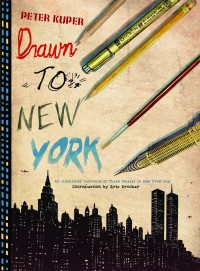 Drawn to New York: An Illustrated Chronicle of Three Decades in New York City cover - click to view full size