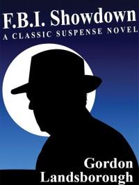 F.B.I. Showdown: A Classic Suspense Novel cover - click to view full size