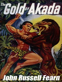 The Gold of Akada: A Jungle Adventure Novel cover - click to view full size