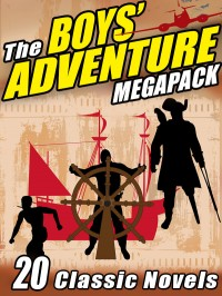 The Boys' Adventure Megapack cover - click to view full size