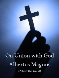 On Union with God (with Notes, Preface, and New Introduction) cover - click to view full size