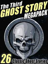 The Third Ghost Story Megapack cover - click to view full size