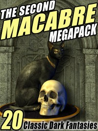 The Second Macabre Megapack cover - click to view full size