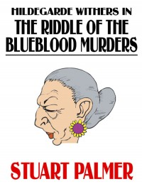 Hildegarde Withers in The Riddle of the Blueblood Murders cover - click to view full size