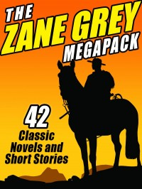 The Zane Grey Megapack cover - click to view full size