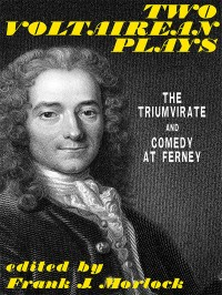 Two Voltairean Plays: The Triumvirate and Comedy at Ferney cover - click to view full size