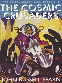 The Cosmic Crusaders: The Golden Amazon Saga, Book Eight cover - click to view full size