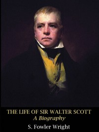 The Life of Sir Walter Scott: A Biography cover - click to view full size