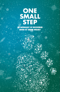 One Small Step, an anthology of discoveries cover - click to view full size