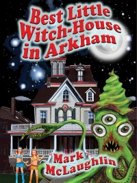 Best Little Witch-House in Arkham cover - click to view full size