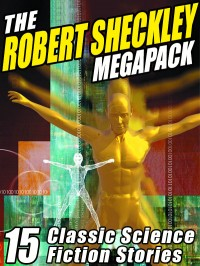 The Robert Sheckley Megapack cover - click to view full size