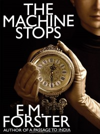 The Machine Stops cover - click to view full size