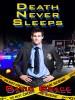 Death Never Sleeps