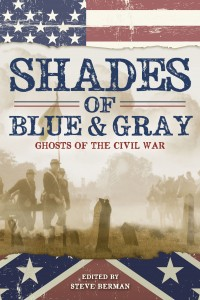 Shades of Blue and Gray: Ghosts of the Civil War cover - click to view full size